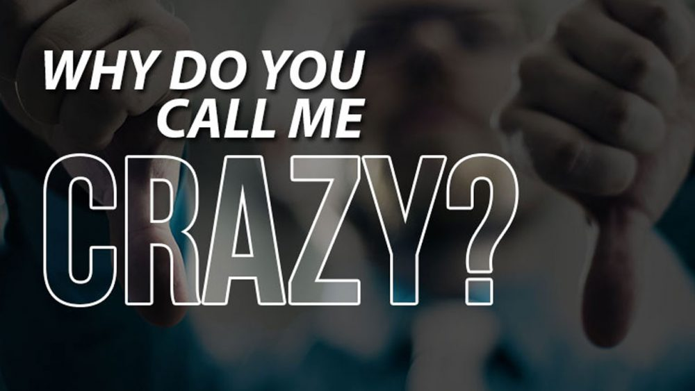 Why Do You Call Me Crazy? Image