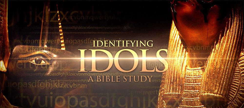 Identifying Idols Bible Study